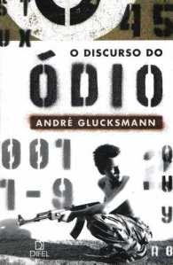 o-discurso-do-odio-andre-glucksmann-ed-difel_MLB-O-77649765_3411