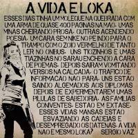A VIDA É LOKA, do poeta Sergio Vaz