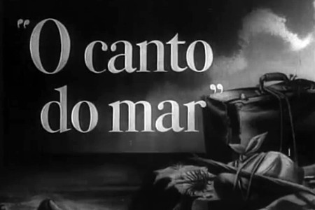 O CANTO DO MAR / THE SONG OF THE SEA (1952)
