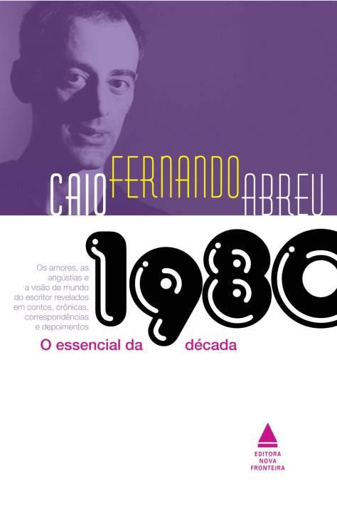 Baixar-Livro-O-Essencial-de-Decada-de-1980-Caio-Fernando-Abreu-em-PDF-ePub-e-Mobi1