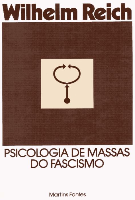 """PSICOLOGIA DE MASSAS DO FASCISMO"", de WILHELM REICH. Download: https://docs.google.com/file/d/0B3obVtpeKSIiaWZCeGswVUdBa0U/edit"