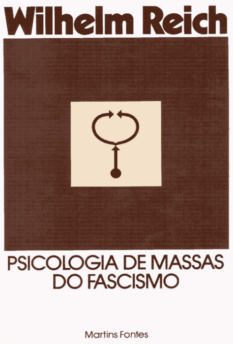 """PSICOLOGIA DE MASSAS DO FASCISMO"", de WILHELM REICH. Download: https://docs.google.com/file/d/0B3obVtpeKSIiaWZCeGswVUdBa0U/edit"