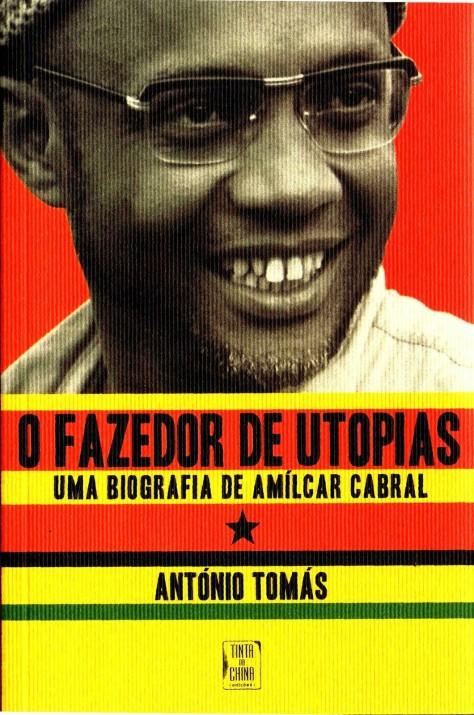o-fazedor-de-utopias-uma-biografia-de-amilcar-cabral