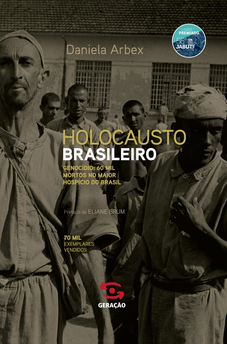 """A LOUCURA DOS NORMAIS - O """"Holocausto Brasileiro"""": 60.000 mortos no maior hospício do Brasil"""