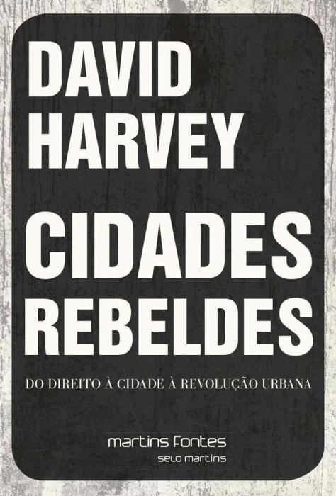 Manifestaes a casa de vidro david harvey cidades rebeldes do direito cidade revoluo urbana fandeluxe Images
