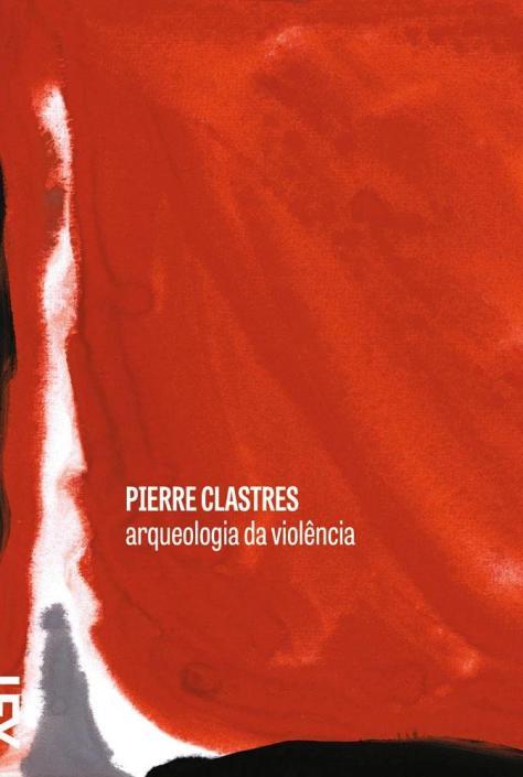 livro-arqueologia-da-violencia-3-edicao-2014-pierre-clastres-6437280