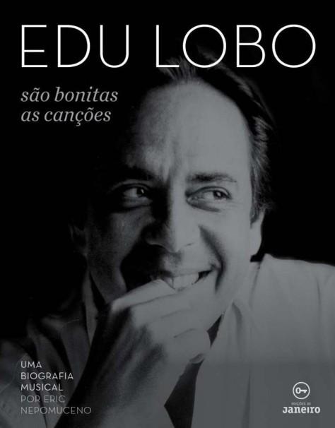 livro-edu-lobo-sao-bonitas-as-cancoes-uma-biografia-musical-eric-nepomuceno-3547257