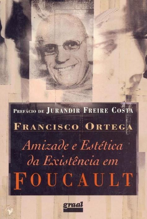 amizade-e-estetica-da-existencia-em-foucault-francisco-ortega-1948966