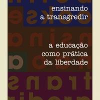 ENSINANDO A TRANSGREDIR - A educação libertária, dialógica e engajada de bell hooks em valente combate contra a opressão multiforme