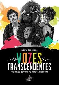 """A jornalista Larissa Ibúmi Moreira, que publicou recentemente seu livro  """"Vozes Transcendentes. Os Novos Gêneros na Música Brasileira"""" (Editora Hoo,  2018), ... 36ecc12765"""