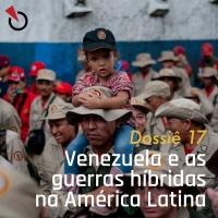 Venezuela e as guerras híbridas na América Latina - Por Renato Costa em A Casa de Vidro